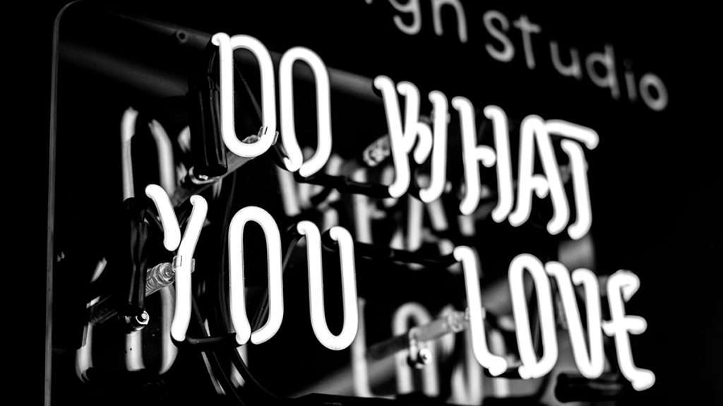 Neon sign saying do what you love